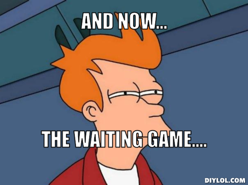waiting-game-meme-generator-and-now-the-waiting-game-07fc04
